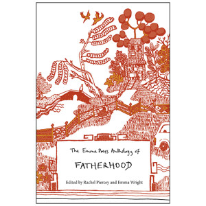 The Emma Press Anthology of Fatherhood